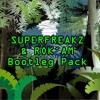 Superfreakz & Dj Rok`am Bootleg Pack Free Download