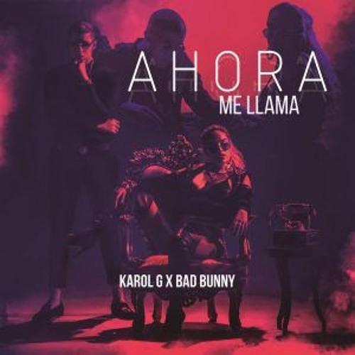 Baixar Karol G Ft. Bad Bunny - Ahora Me Llama