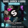 Daniel Garrick X KARRA Vs Tom Swoon & Teamworx - What It Looks Like Vs Atom (Martin Frost Mashup)