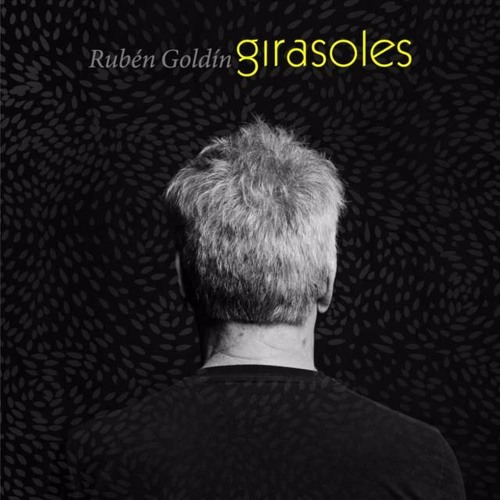 Rubén Goldin - Girasoles (coproducido junto a Willy Suchar y Néstor Díaz)