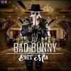 Bad Bunny - Eres Mia