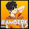 AMBIA RAP: #AMBERK V.2    RAP BY BOWSER   