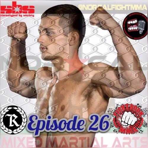 Episode 26: @norcalfightmma Podcast featuring Tyler Diamond
