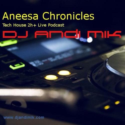 Aneesa Chronicles - Tech House Podcast