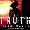 Sean Mackk - TRUTH (Produced by Tallent)