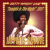 BETTY WRIGHT - Tonight Is The Night (Jayphies-Groove) 2017