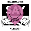 Dillon Francis - Say Less (feat. G - Eazy) [Eptic Remix]