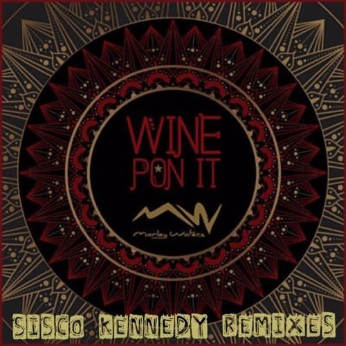 wine pon it sisco kennedy remixes