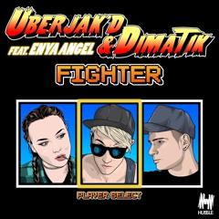 Fighter - Uberjakd & Dimatik f. Enya Angel