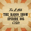 Tom & Hills - The Radio Show 005 -  Guest mix by C-Fast