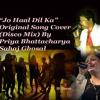 Jo Haal Dil Ka || Priya || Sahaj || Original Song Cover || Sarfarosh || SRG Presents