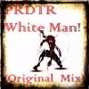 PRDTR - White Man![FREE DOWNLOAD]