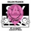 Dillon Francis - Say Less (Gorgon City Remix) Radio Edit