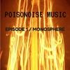 Poisonoise Music - Guest Mix - Episode 1 / MONOSPHERE