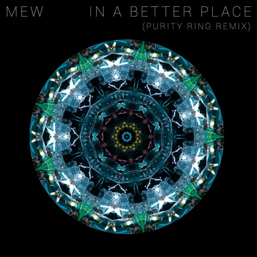 In A Better Place (Purity Ring Remix)