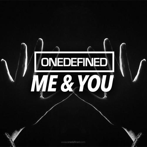 ONEDEFINED: ME & YOU (Original Mix)