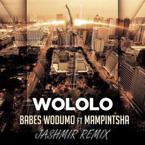 Babes Wodumo x Mampintsha - Wololo (Jashmir Remix)