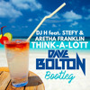 DJ H feat. Stefy & Aretha Franklin - THINK-A-LOTT (Dave Bolton Bootleg) FREE DOWNLOAD HIT 'BUY'