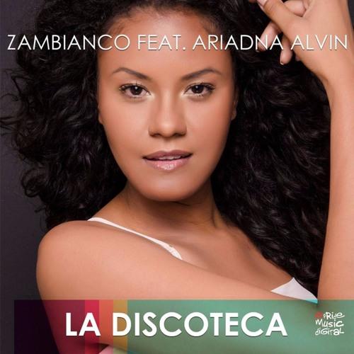 Zambianco Ft Ariadna Alvim - La Discoteca