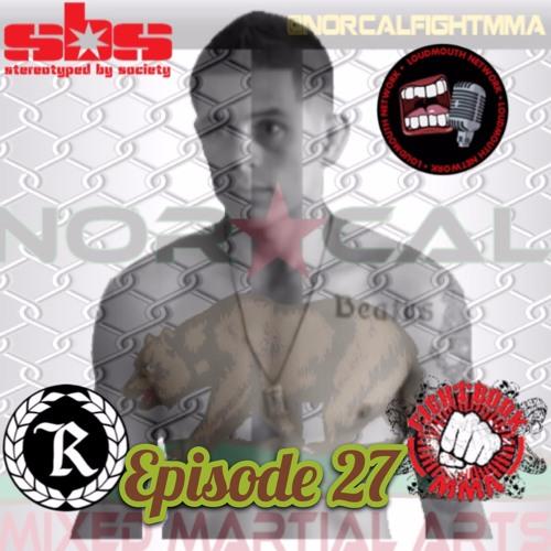 Episode 27: @norcalfightmma Podcast featuring Adrian Diaz