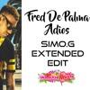 (Copyright)Fred De Palma Adios Simo.G Extended Edit  2017