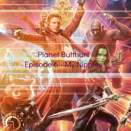 Episode 6 - MY NIPPLES!