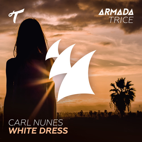 Carl Nunes - White Dress [OUT NOW]