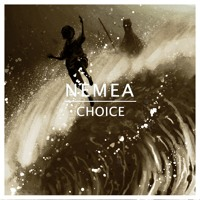 Nemea - Choice (Ft. Conor Bryne)