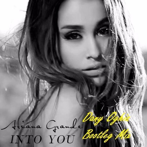 Ariana Grande Thank You Song Download: Into You (Dany Oghia Bootleg