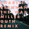 Charlie Brennan - The Way (Miller Guth Remix) [feat. Emma Rae]