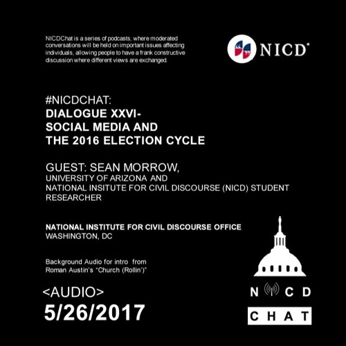 #NICDCHAT: Dialogue XXVI - Social Media in the 2016 Election Cycle