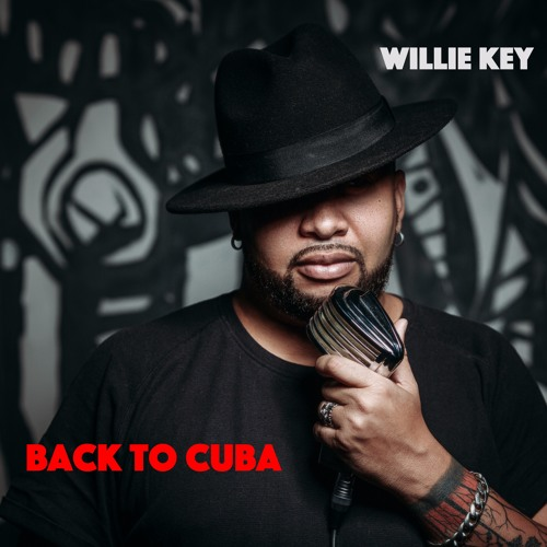Willie Key - Back To Cuba EP 2019