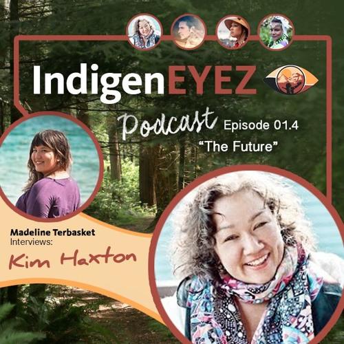 IndigenEYEZ Podcast - Season 1 w/ Madeline Terbasket