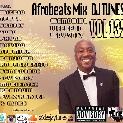 Vol 132 Afrobeats Mix May 2017