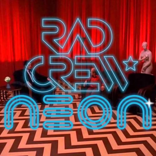 Rad Crew NEON S08E09: Twin Peaks