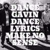 Dance Gavin Dance Lyrics Make No Sense