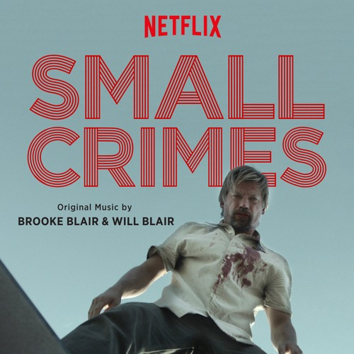 Small Crimes (Original Motion Picture Soundtrack)