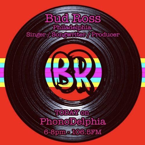 PhonoDelphia #7 - -Bud Ross 5/21/17