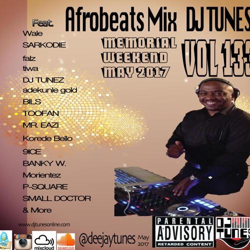 Vol 133 Afrobeats Mix May 2017