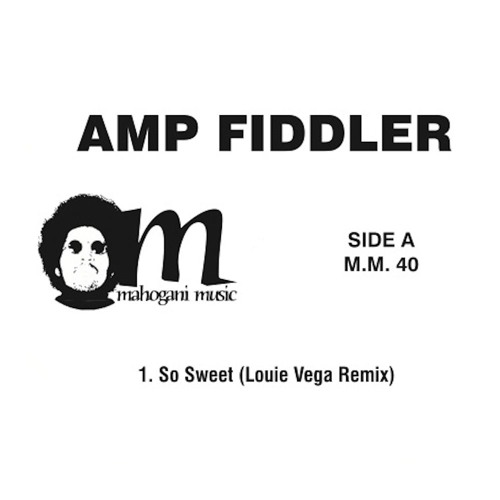 "AMP FIDDLER - SO SWEET / IT'S ALRIGHT REMIXES (12"" snippet)"