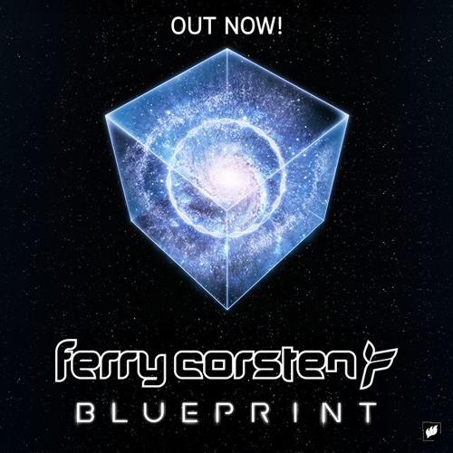 Ferry Corsten - Blueprint [OUT NOW!]
