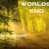 Worlds End - Until Daylight