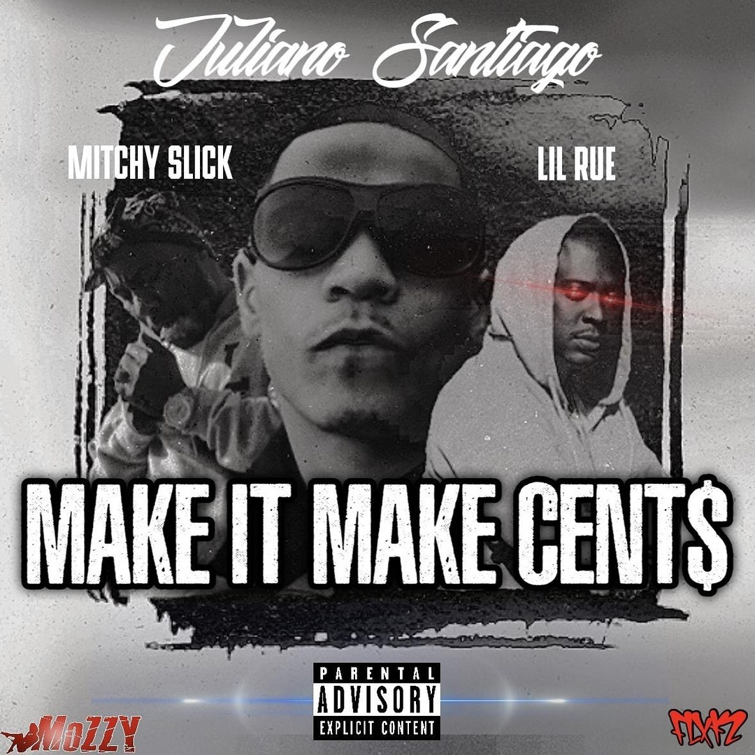 Juliano Santiago ft. Mitchy Slick & Lil Rue - Make It Make Cents [Thizzler.com Exclusive]