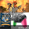 Up Too Late – Episode 23: All the OCs