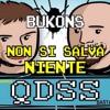(DESPACITO) BUKONS Feat. QDSS - Non Si Salva Niente