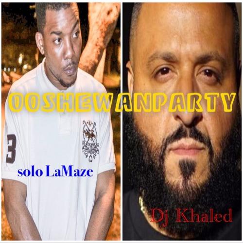 Dj Khaled solo LaMaze-ooshewanparty