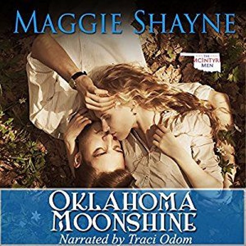 Oklahoma Moonshine, Written by Maggie Shayne, Narrated by Traci Odom