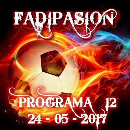Programa Nº 12 - 2017 - Fadipasion Radio
