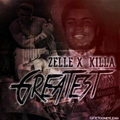 Greatest-ZELLE Ft.KILLA