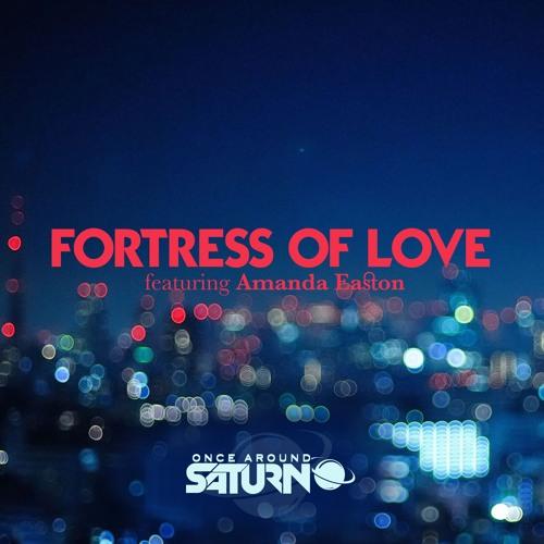 Fortress Of Love (featuring Amanda Easton)